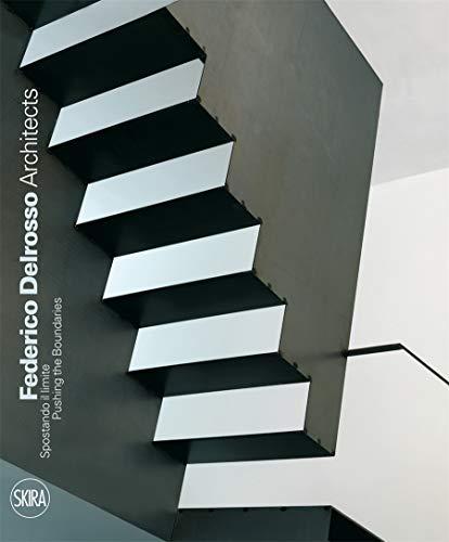 Federico Delrosso Architects: Pushing the Boundaries (Hardcover): Porzia Bergamasco