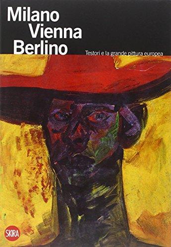 9788857221878: Milano Vienna Berlino. Testori e la grande pittura europea