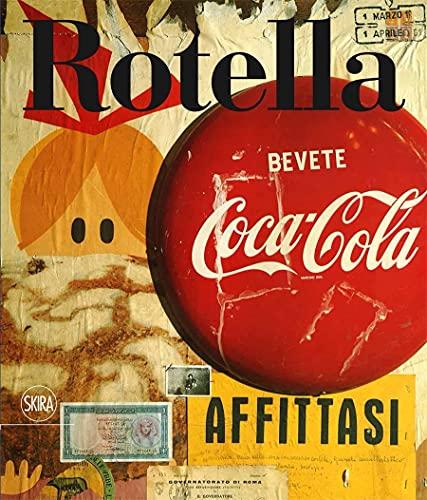 Mimmo Rotella. 1944-1961: Catalogue Raisonné Vol. 1: Germano Celant