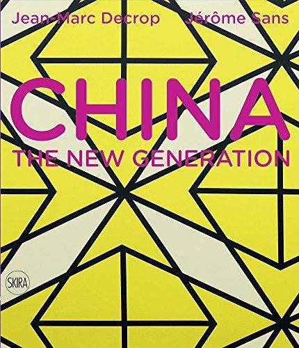 China: The New Generation: Decrop, Jean-Marc; Sans, Jerome