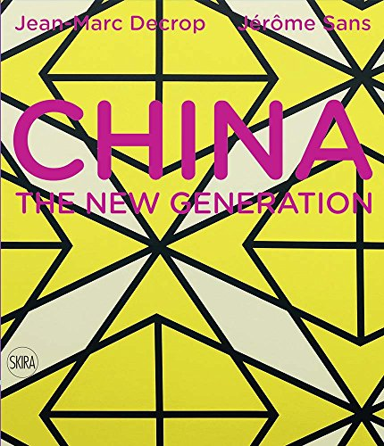 China: The New Generation: Decrop, Jean-Marc, Sans, Jerome