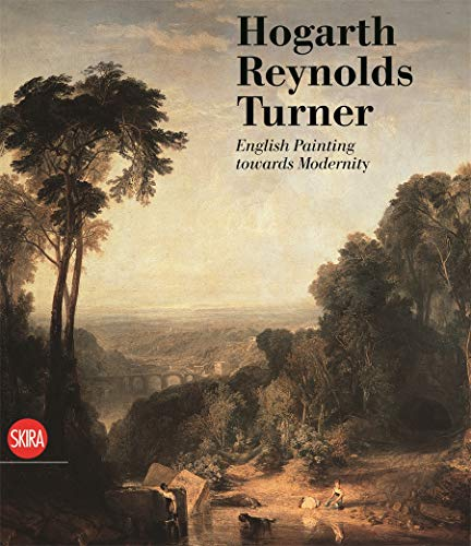 9788857222714: Hogarth, Reynolds, Turner: British Painting and the Rise of Modernity