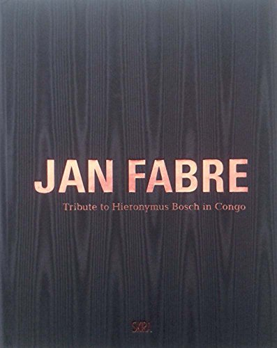 9788857223001: Jan Fabre: Tribute to Hieronymus Bosch in Congo (2011-2013)