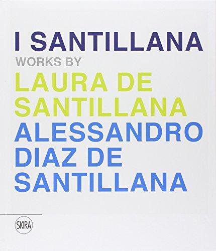 9788857224107: I Santillana. Works by Laura de Santillana e Alessandro Diaz de Santillana. Ediz. italiana e inglese (Design e arti applicate)