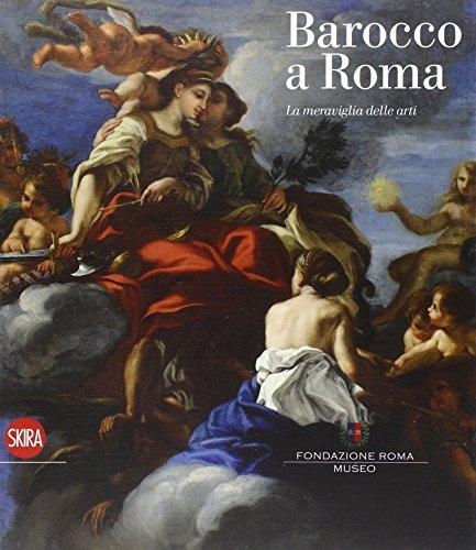 9788857225784: BAROCCO A ROMA - LA MERAVIGLIA DELLE ARTI