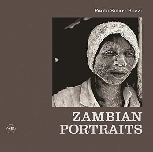 Zambian Portraits (Hardcover): Paolo Solari Bozzi