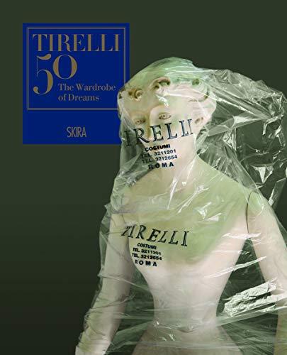 Tirelli 50: The Wardrobe of Dreams: D'amico, Masolino/ D'amico, Silvia/ D'amico, Caterina/ ...