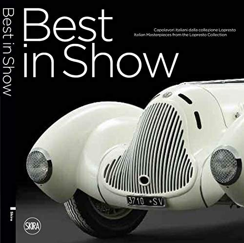 Best in Show: Italian Car Masterpieces from the Lopresto Collection: Cittadini, Andrea