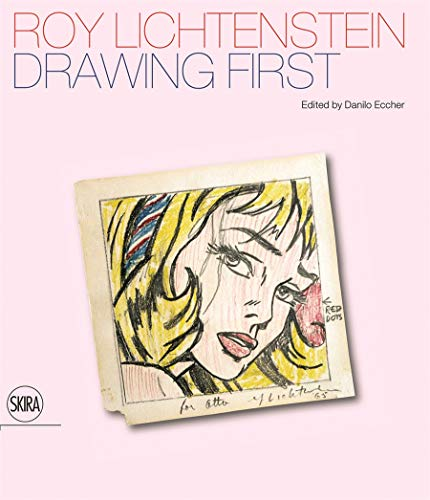 Roy Lichtenstein, Drawing First: 50 Years of Works on Paper