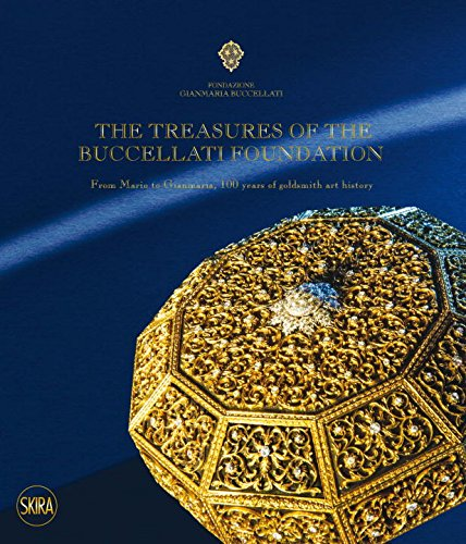 9788857227573: The Treasures of the Buccellati Foundation: From Mario to Gianmaria, 100 Years of Goldsmith Art History