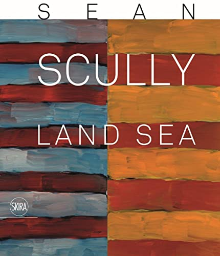 9788857227580: Sean Scully: Land Sea