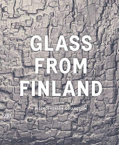 9788857227610: Glass from Finland: In the Bischofberger Collection