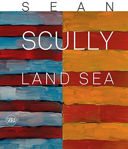 9788857227641: Sean Scully. Land sea. Ediz. illustrata