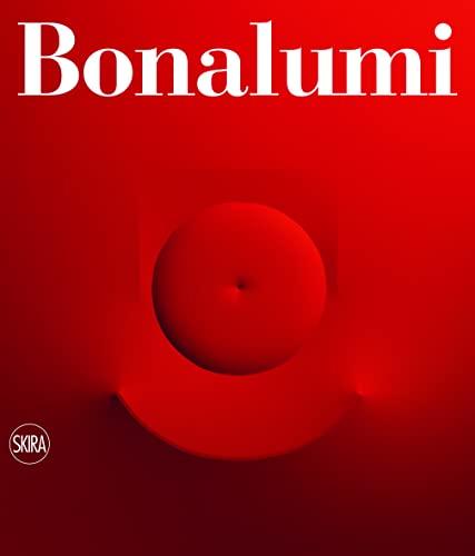 Bonalumi: Catalogue Raisonne (Hardcover): Fabrizio Bonalumi