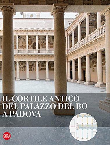 9788857228075: Il cortile antico del Palazzo del Bo a Padova