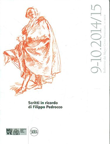 Scritti in ricordo di Filippo Pedrocco ( fa parte di : Bollettino dei Musei civici veneziani , ...