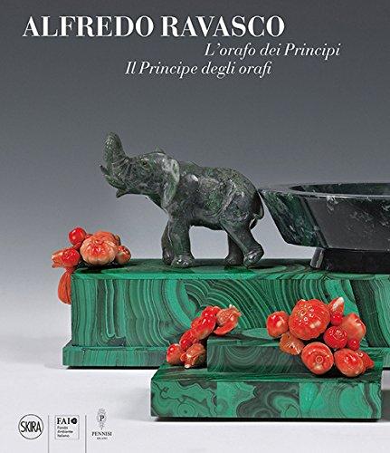 9788857230795: L'orafo dei Principi. Il Principe degli orafi. Alfredo Ravasco