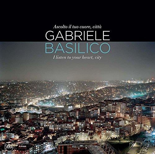 9788857231310: Gabriele Basilico. Ascolto il tuo cuore (Fotografia)
