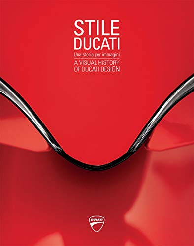 Stile Ducati: A Visual History of Ducati Design: Various Authors