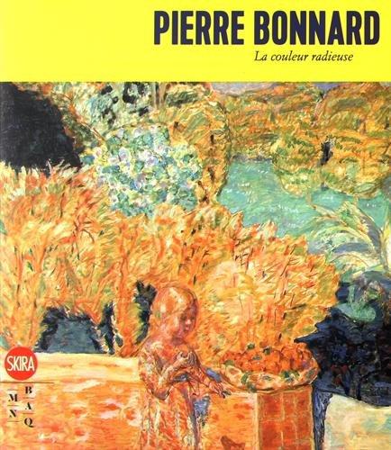 9788857233529: Pierre Bonnard : La couleur radieuse