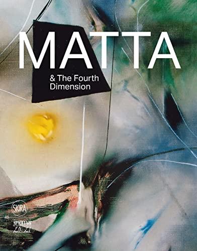 9788857240268: Matta & the Fourth Dimension