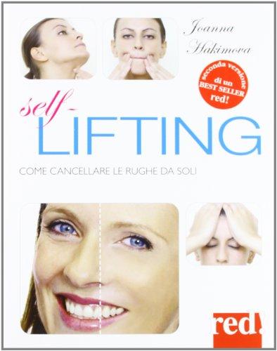 9788857301242: Self lifting. Come cancellare le rughe da soli