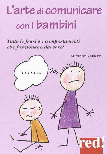 L'arte di comunicare con i bambini. Le: Suzanne Vallières