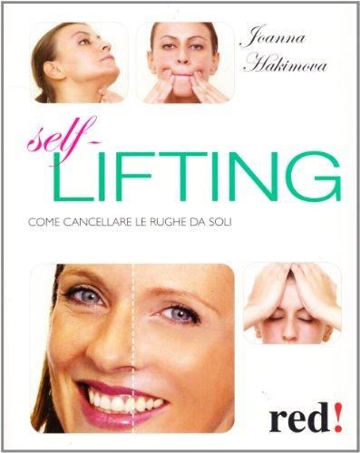 9788857303017: Self lifting. Come cancellare le rughe da soli