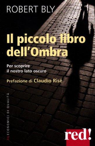 Il piccolo libro dell'ombra. Per scoprire il nostro lato oscuro (8857303888) by [???]
