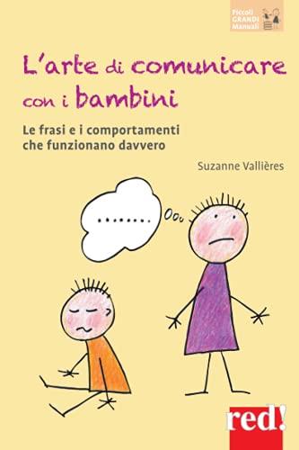 Arte di comunicare con i bambini. Le: Vallières Suzanne
