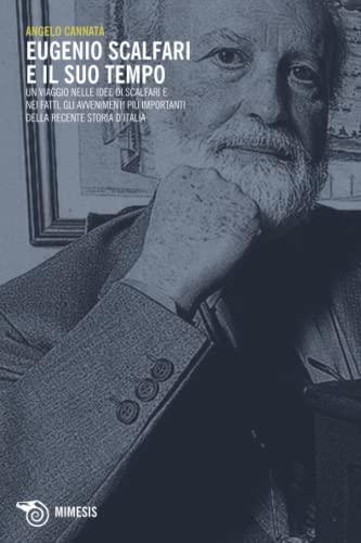 Eugenio Scalfari e il suo tempo. Un: Angelo Cannatà
