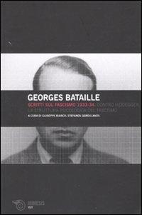 Scritti sul fascismo 1933-34. Contro Heidegger-La struttura: Georges Bataille