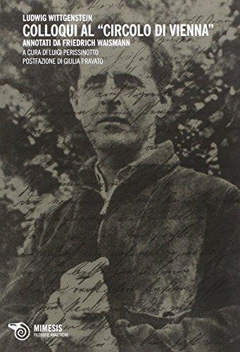 Colloqui al «circolo di Vienna». Annotati di Friedrich Waismann.: Wittgenstein,Ludwig.