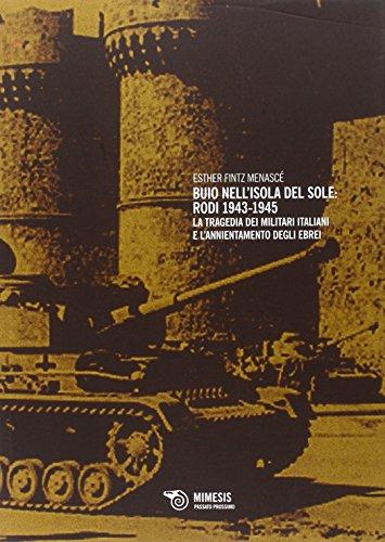 9788857505190: Buio nell'isola del sole. Rodi 1943-1945. La tragedia dei militari italiani e l'annientamento degli ebrei