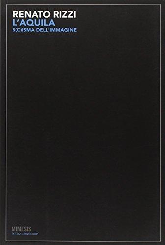 9788857506982: L'Aquila. S(c)isma dell'immagine (Estetica e architettura)
