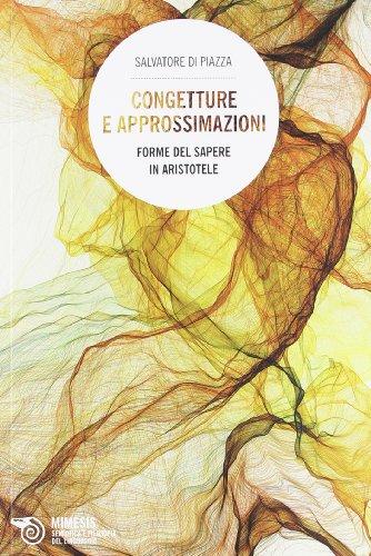 9788857508498: Congetture e approssimazione. Forme del sapere in Aristotele (Semiotica e filosofia del linguaggio)