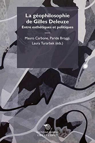 9788857510538: La géophilosophie de Gilles Deleuze. Entre esthétiques et politiques