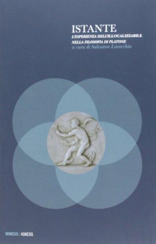 Istante. L'esperienza dell'illocalizzabile nella filosofia di Platone.: Lavecchia,...