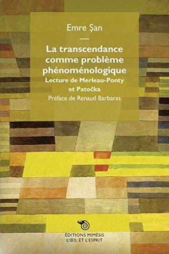9788857512761: La transcendance comme probl�me ph�nom�logique. Lecture de Merleau-Ponty et Patocka