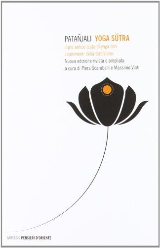 9788857512983: Yoga sutra. Il più antico testo di yoga con i commenti della tradizione (Pensieri d'Oriente)