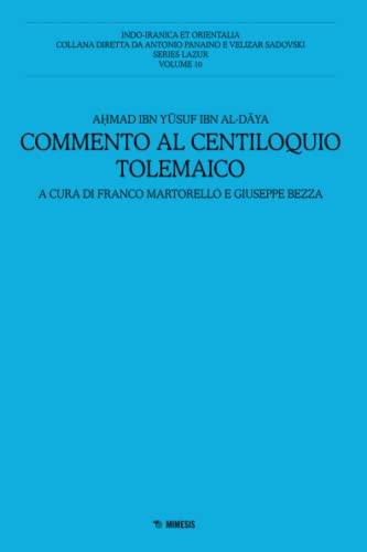 9788857520483: Commento al centiloquio tolemaico (Indo-iranica et orientalia. Series Lazur)