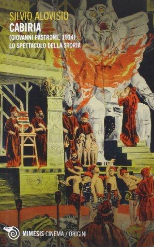 9788857521572: Cabiria (Giovanni Pastrone, 1914). Lo spettacolo della storia