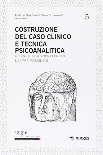 Costruzione del caso clinico e tecnica psicoanalitica.