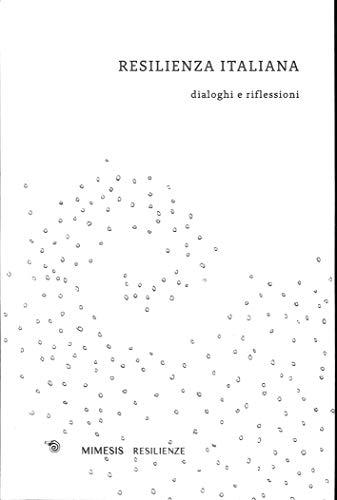 Resilienza Italiana. Dialoghi e Riflessioni.