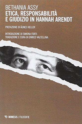 Etica, responsabilità e giudizio in Hannah Arendt: Bethania Assy