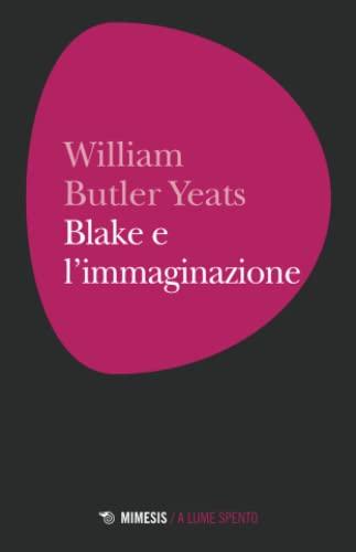 9788857529431: Blake e l'immaginazione