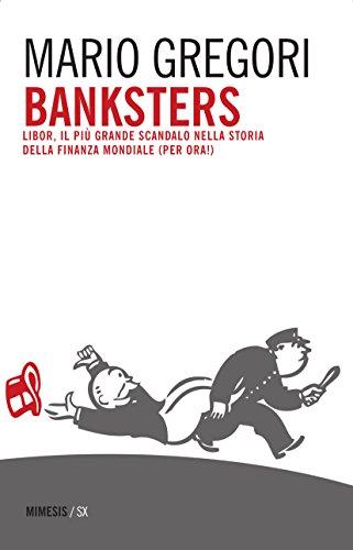 9788857530666: Banksters. Libor, il più grande scandalo della storia della finanza mondiale (per ora!)