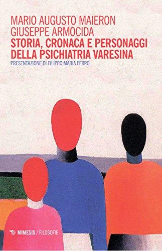 Storia, cronaca e personaggi della psichiatria varesina (Book): Armocida, Giuseppe;Maieron, Mario A.