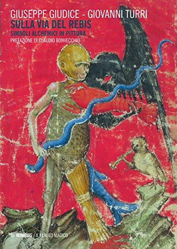 Sulla via del rebis. Simboli alchemici in pittura (Book): Turri Giovanni;Giudice, Giuseppe