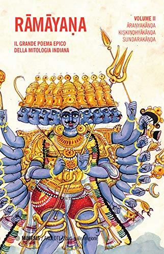 9788857550541: Ramayana. Il grande poema epico della mitologia indiana. Aranyakanda, Kiskindhyakanda, Sundarakanda (Vol. 2)